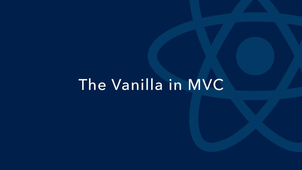 The Vanilla in MVC