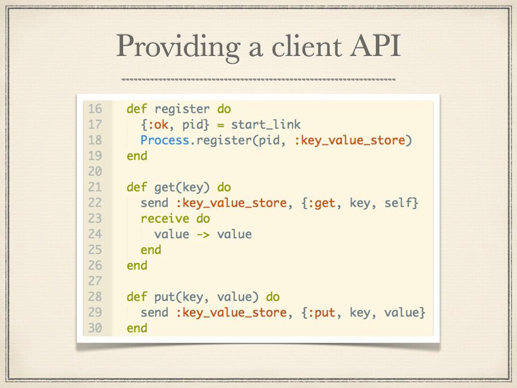 Providing a client API