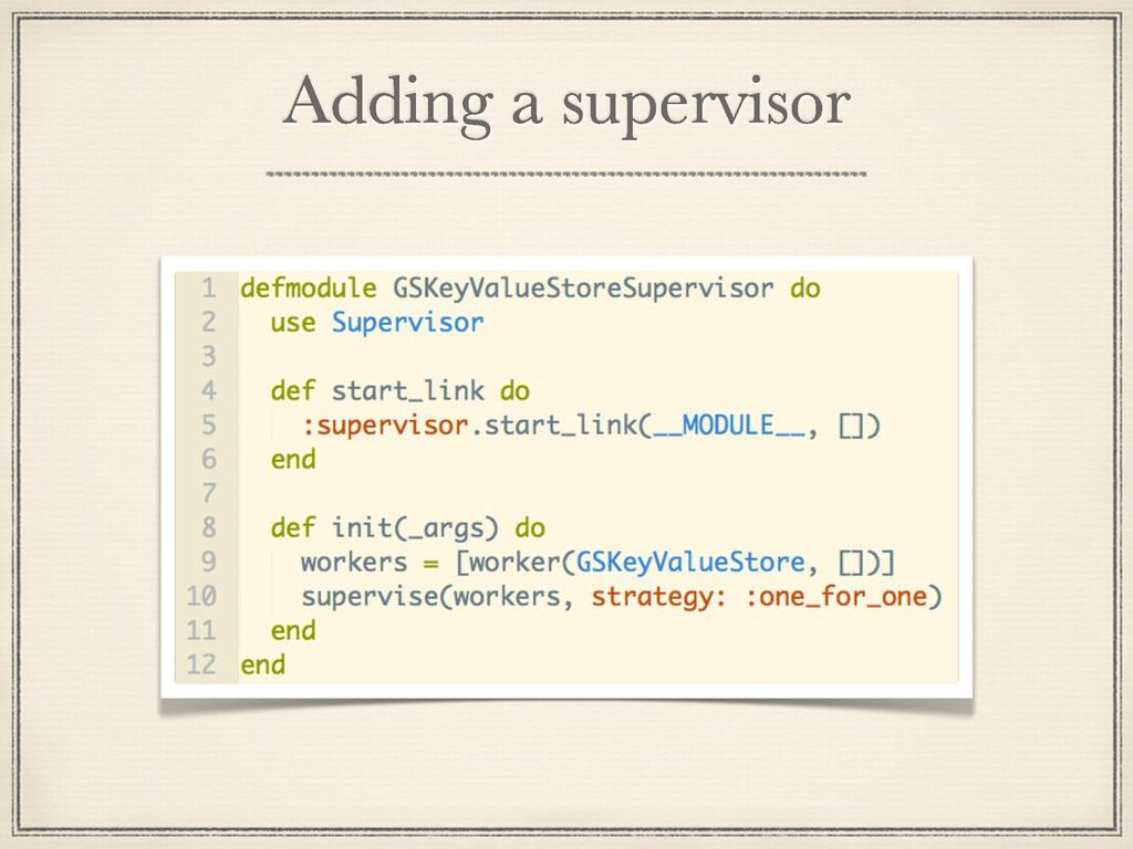 Adding a supervisor