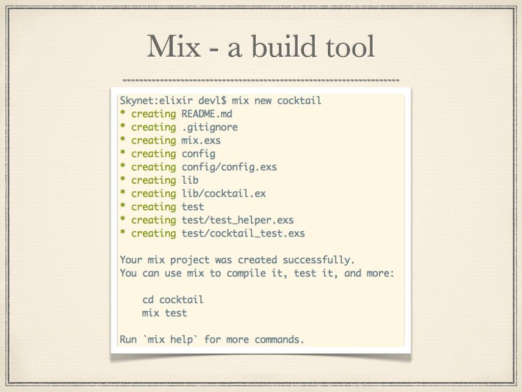 Mix - a build tool