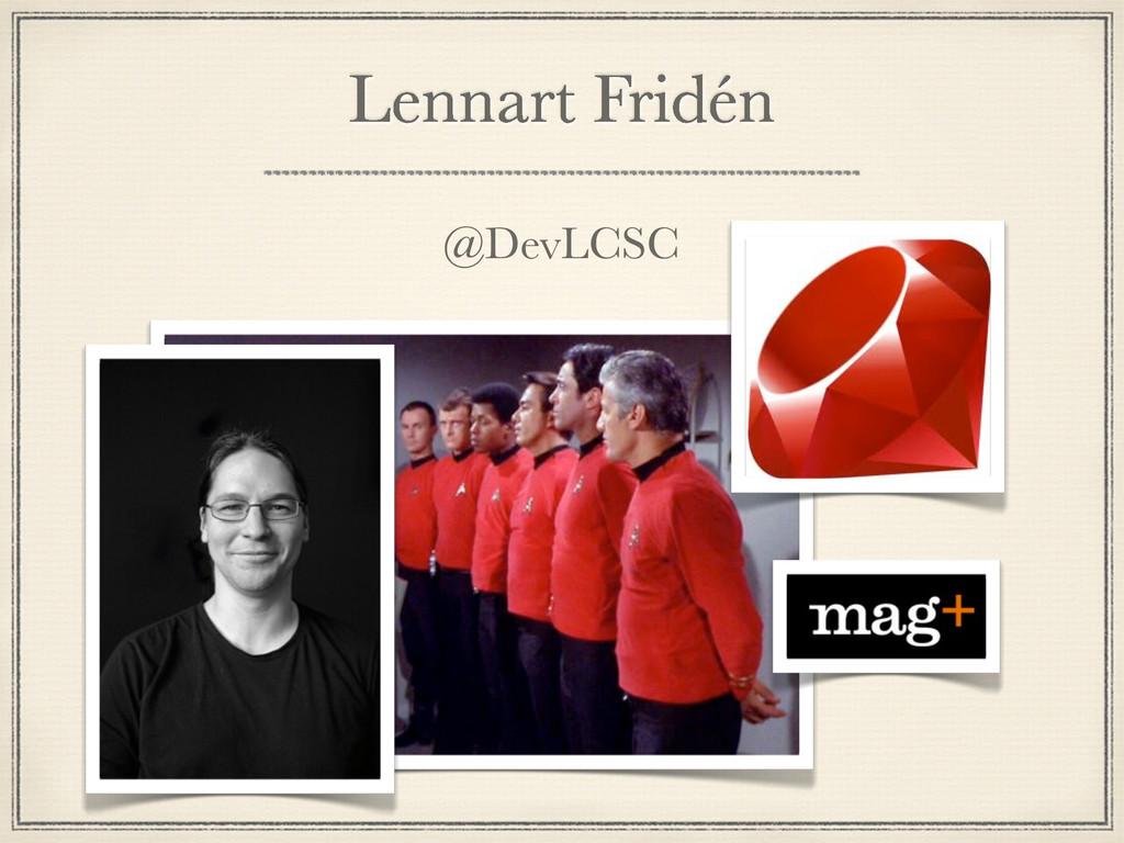 Lennart Fridén @DevLCSC