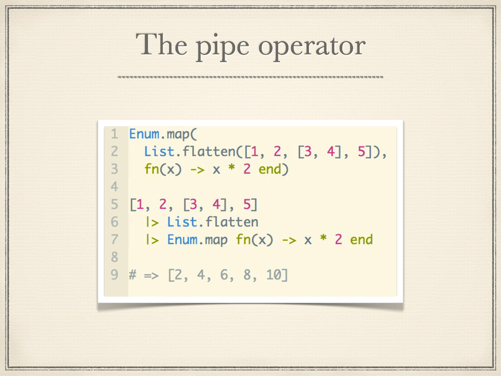 The pipe operator