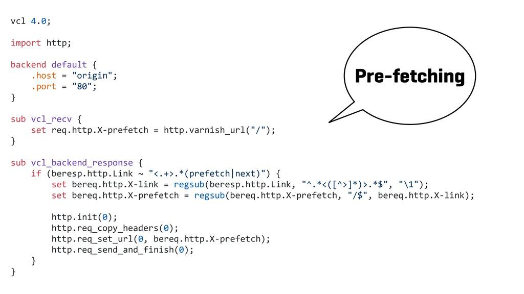 vcl 4.0; import http; backend default { .host =...