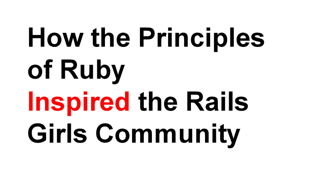How the Principles of Ruby Inspired the Rails G...