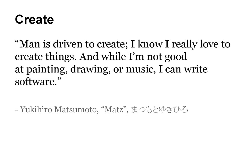 """Create """"Man is driven to create; I know I reall..."""