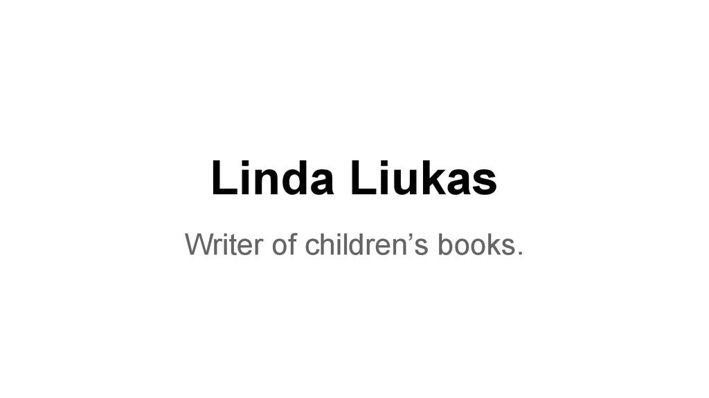 Linda Liukas Writer of children's books.