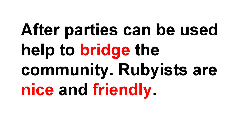 After parties can be used help to bridge the co...