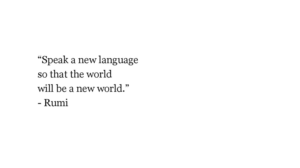 """""""Speak a new language so that the world will be..."""