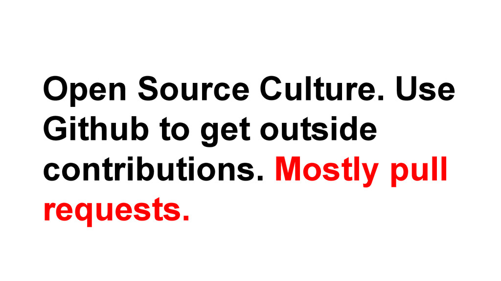 Open Source Culture. Use Github to get outside ...