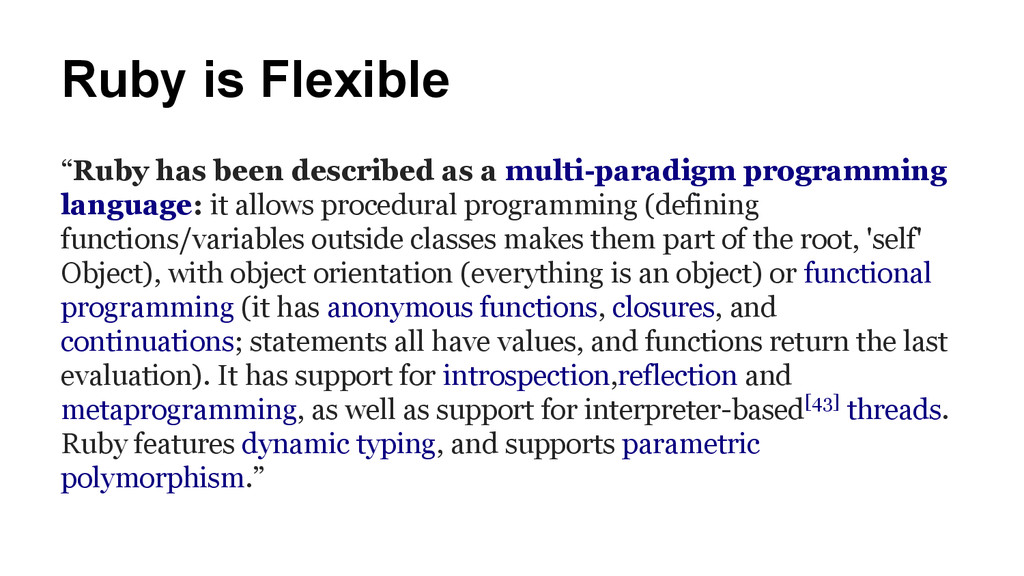 """Ruby is Flexible """"Ruby has been described as a ..."""