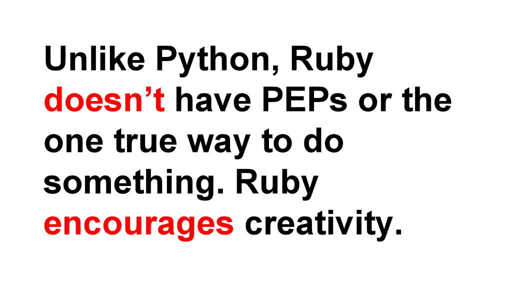 Unlike Python, Ruby doesn't have PEPs or the on...