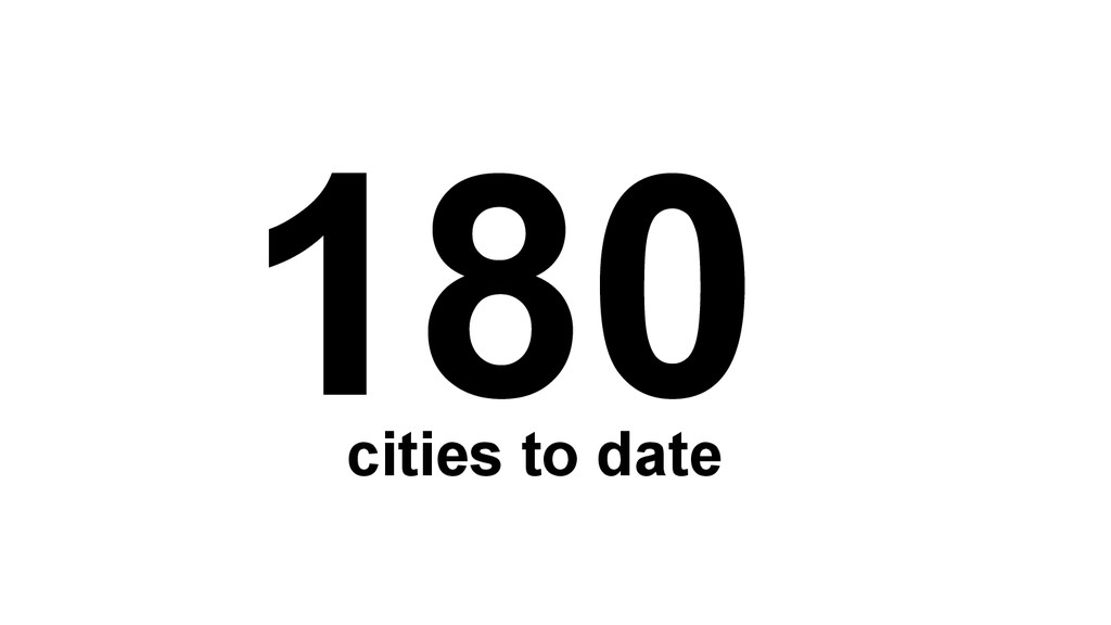 180 cities to date