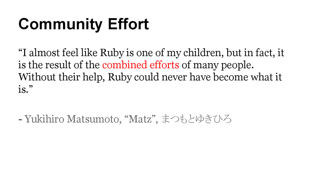 "Community Effort ""I almost feel like Ruby is on..."