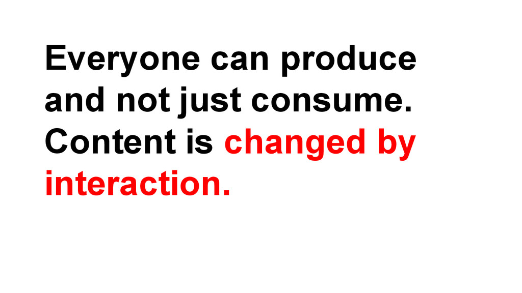 Everyone can produce and not just consume. Cont...