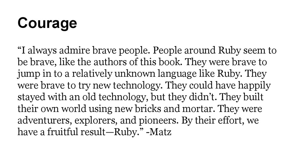 """Courage """"I always admire brave people. People a..."""