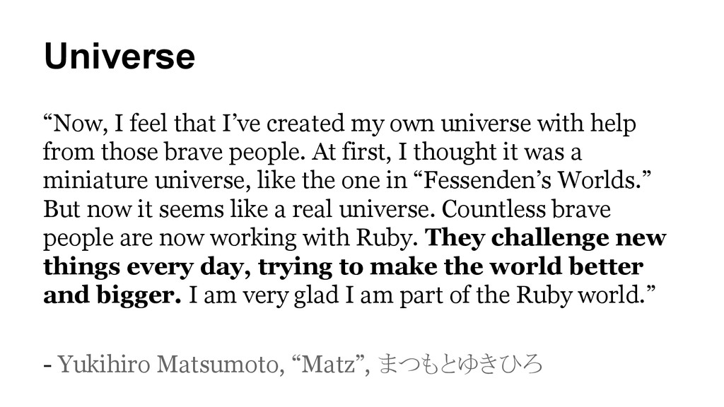 """Universe """"Now, I feel that I've created my own ..."""