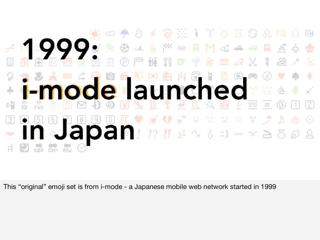 "This ""original"" emoji set is from i-mode - a Ja..."
