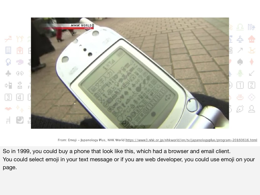 So in 1999, you could buy a phone that look lik...