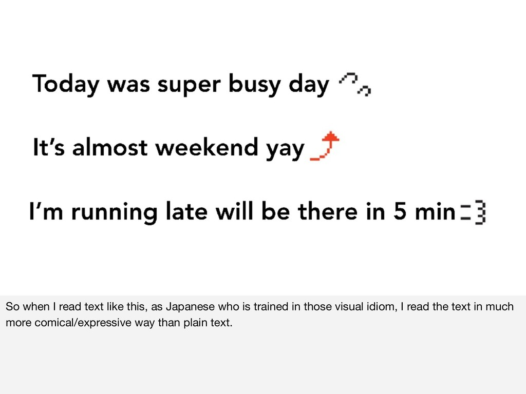 So when I read text like this, as Japanese who ...