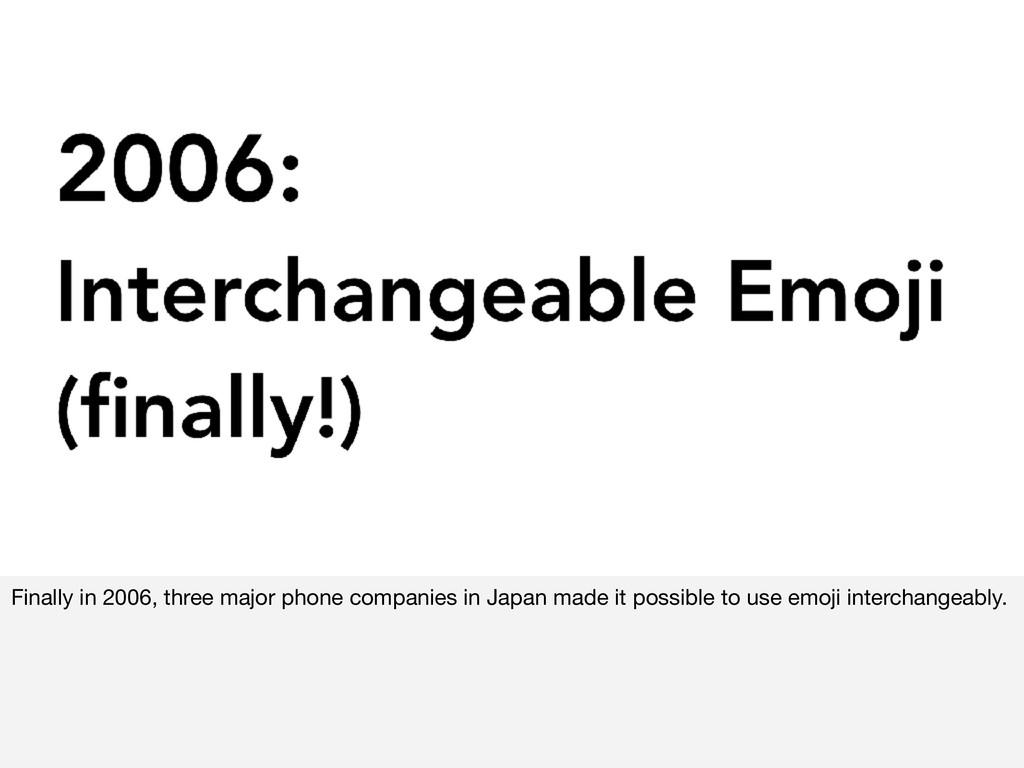 Finally in 2006, three major phone companies in...