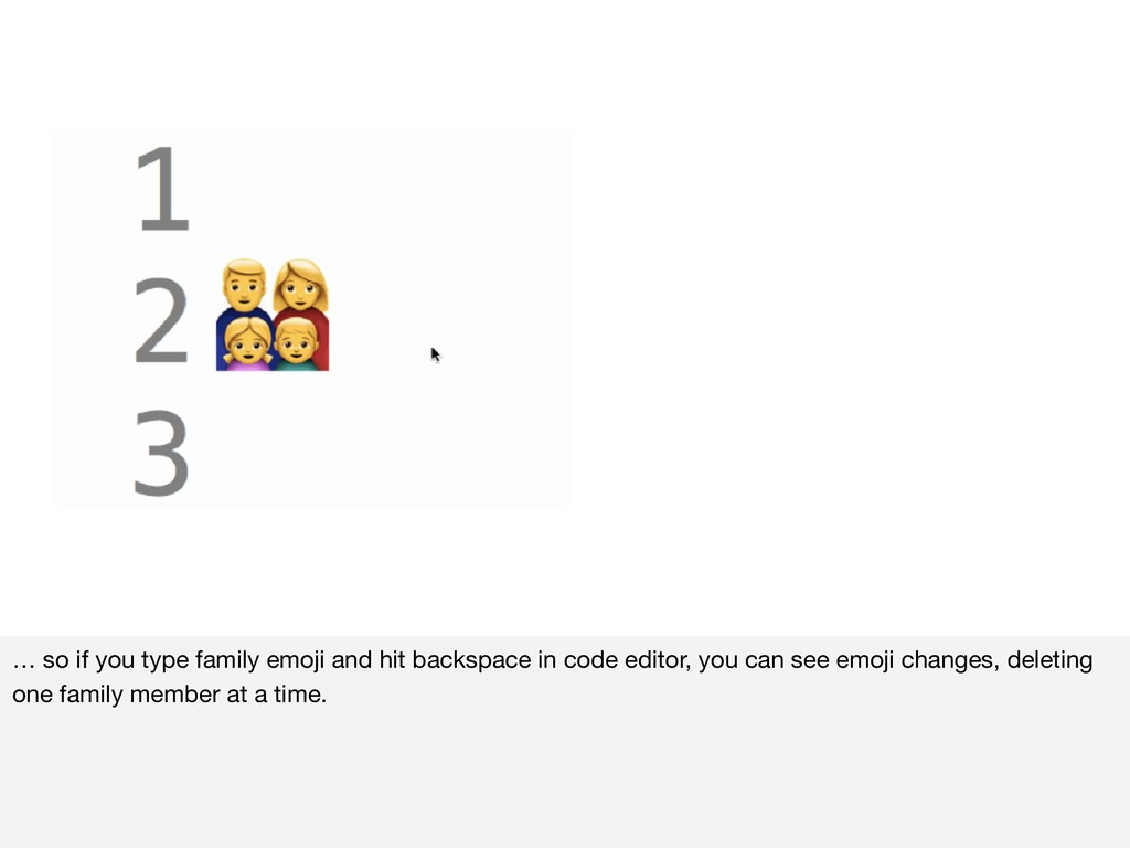 … so if you type family emoji and hit backspace...