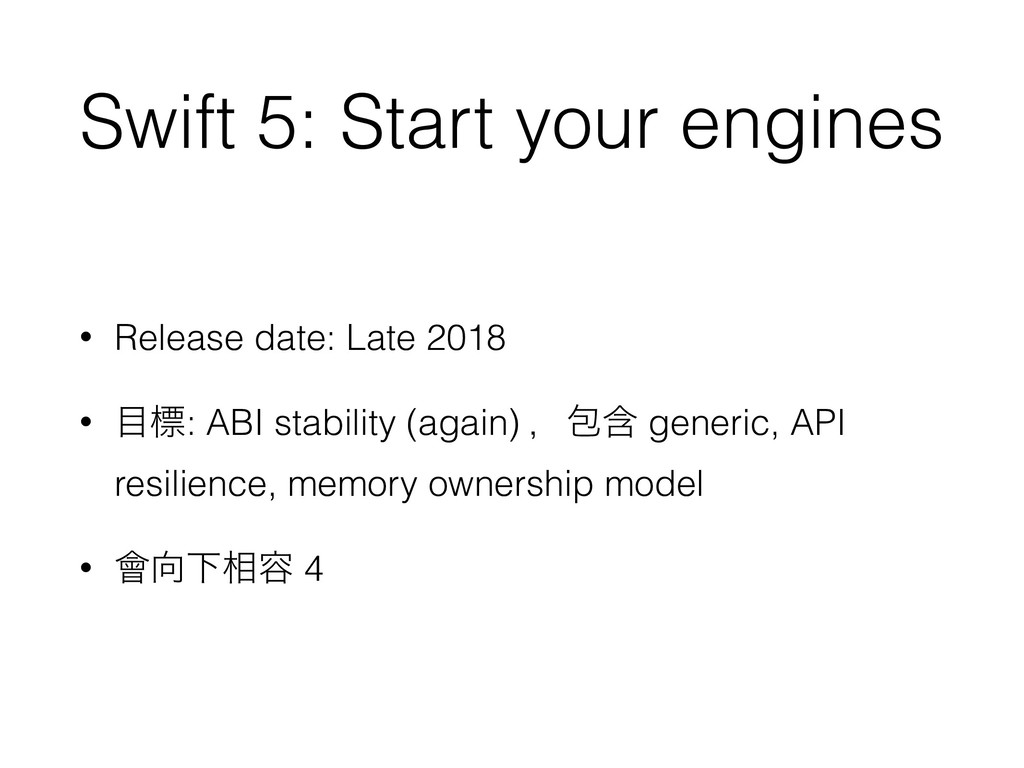 Swift 5: Start your engines • Release date: Lat...