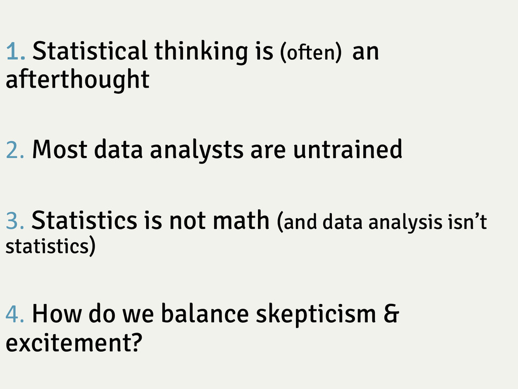 1. Statistical thinking is (often) an afterthou...