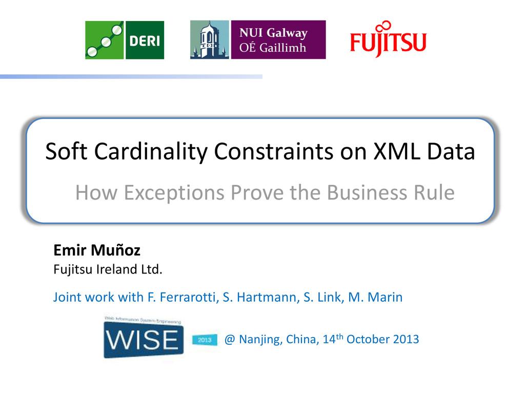 Soft Cardinality Constraints on XML Data How Ex...