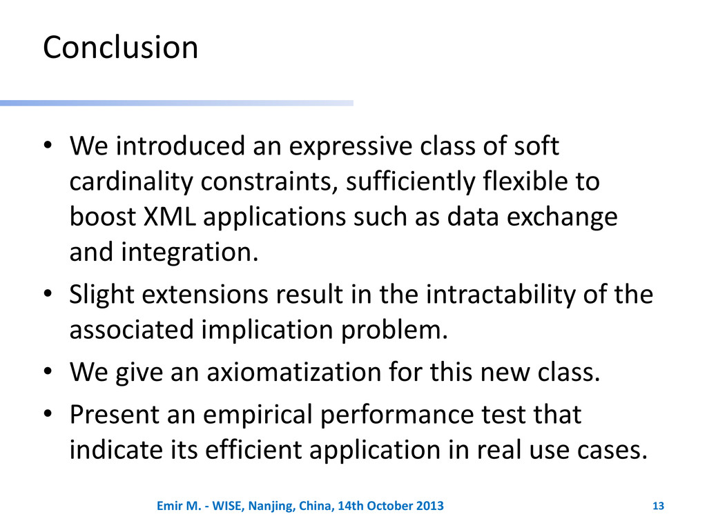Conclusion • We introduced an expressive class ...