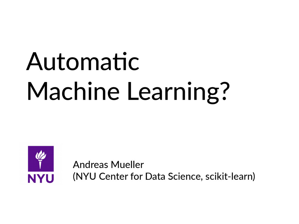 Andreas Mueller (NYU Center for Data Science, s...