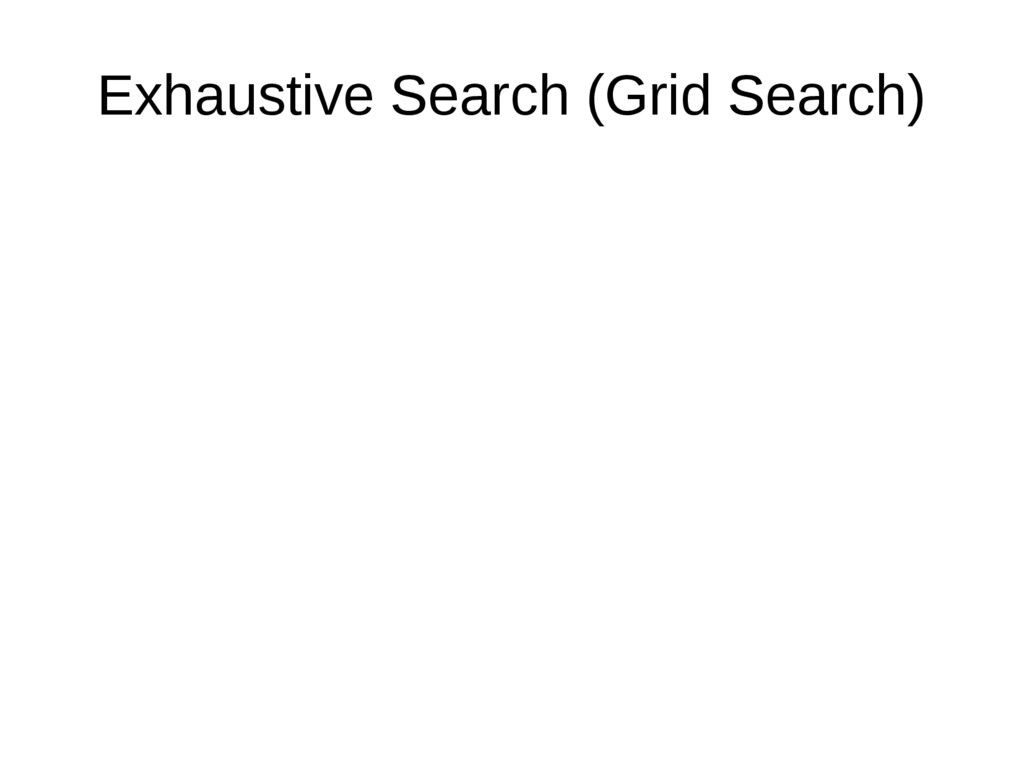 Exhaustive Search (Grid Search)