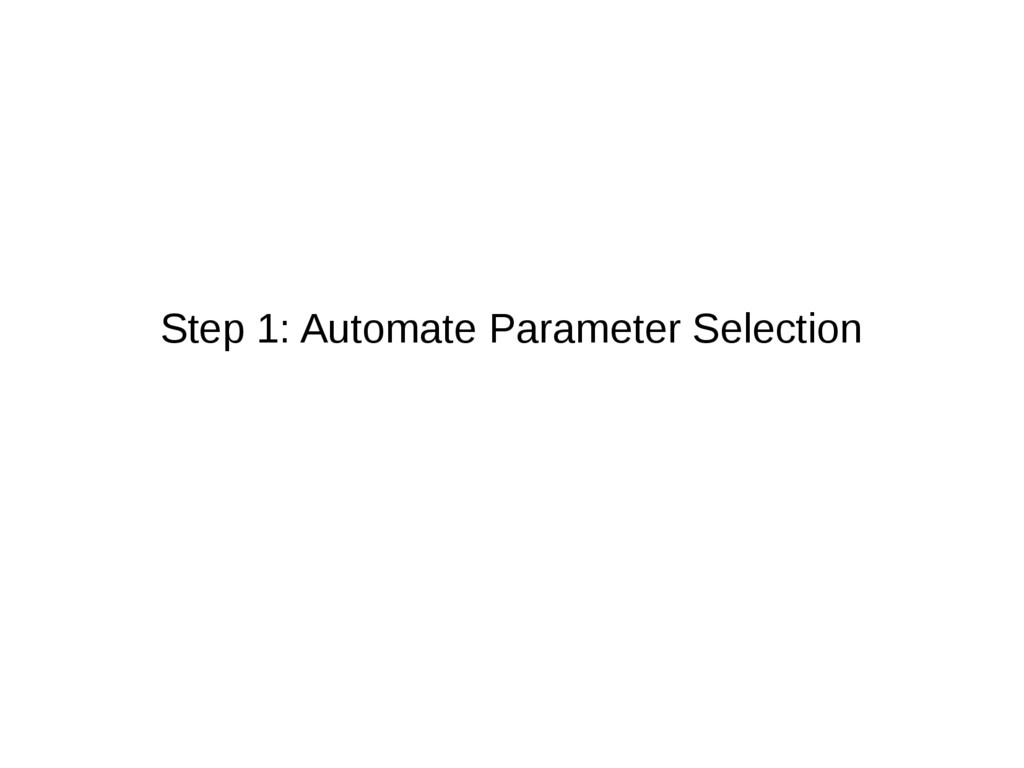 Step 1: Automate Parameter Selection