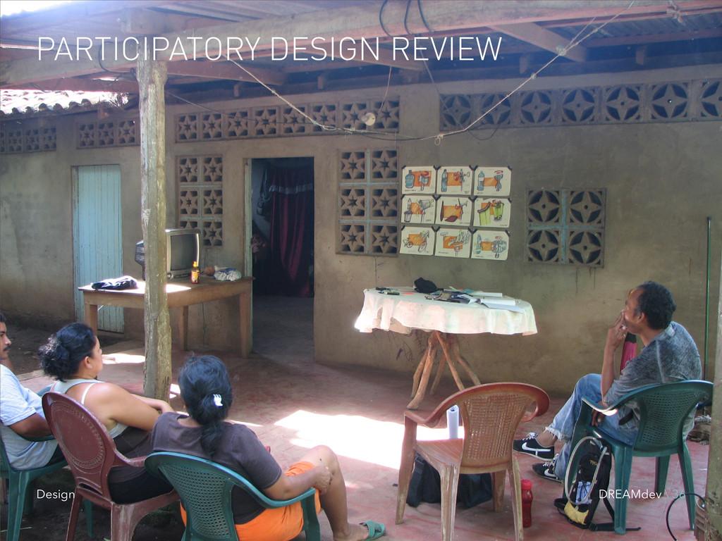 PARTICIPATORY DESIGN REVIEW DREAMdev \ 36 Design