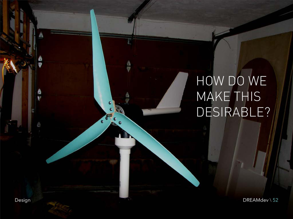 HOW DO WE MAKE THIS DESIRABLE? DREAMdev \ 52 De...