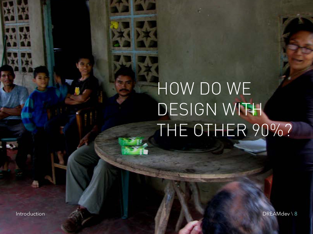 HOW DO WE DESIGN WITH THE OTHER 90%? Introducti...