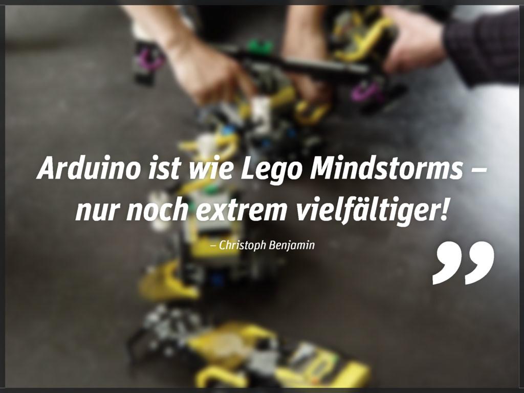 Arduino ist wie Lego Mindstorms – nur noch extr...