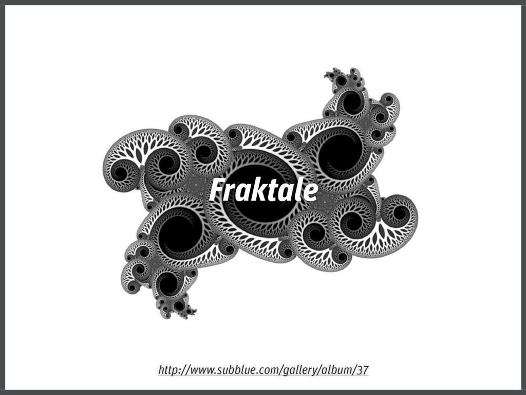 Fraktale http://www.subblue.com/gallery/album/37