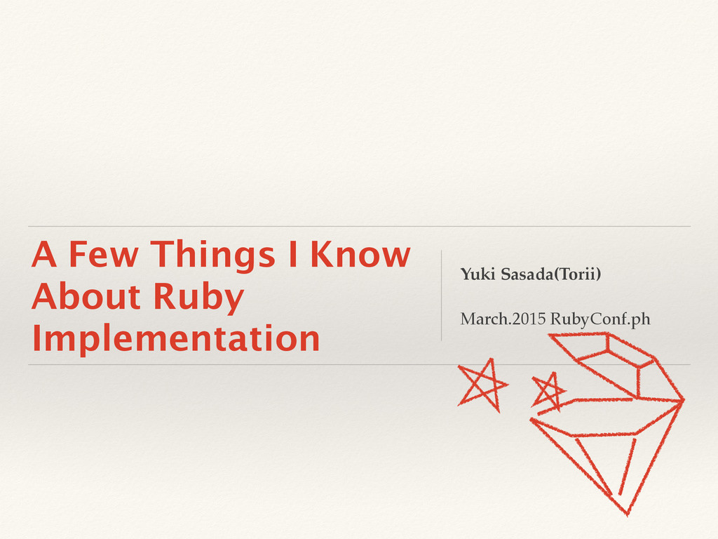 A Few Things I Know About Ruby Implementation Y...