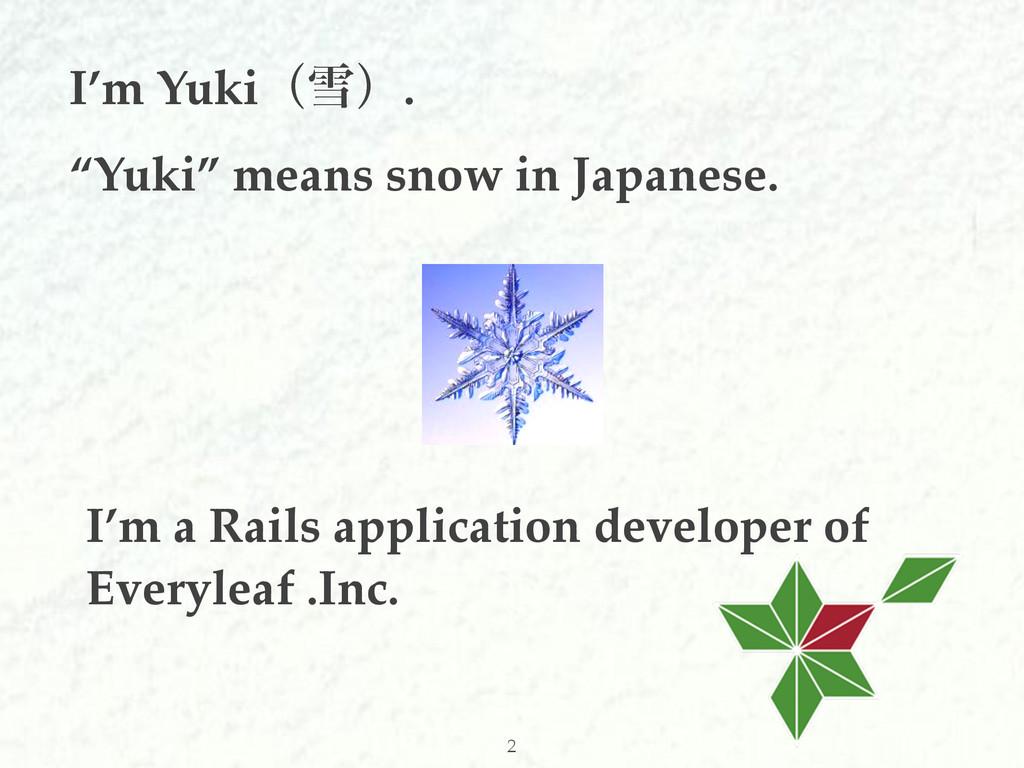 """I'm Yukiʢઇʣ. """"Yuki"""" means snow in Japanese. I'm..."""