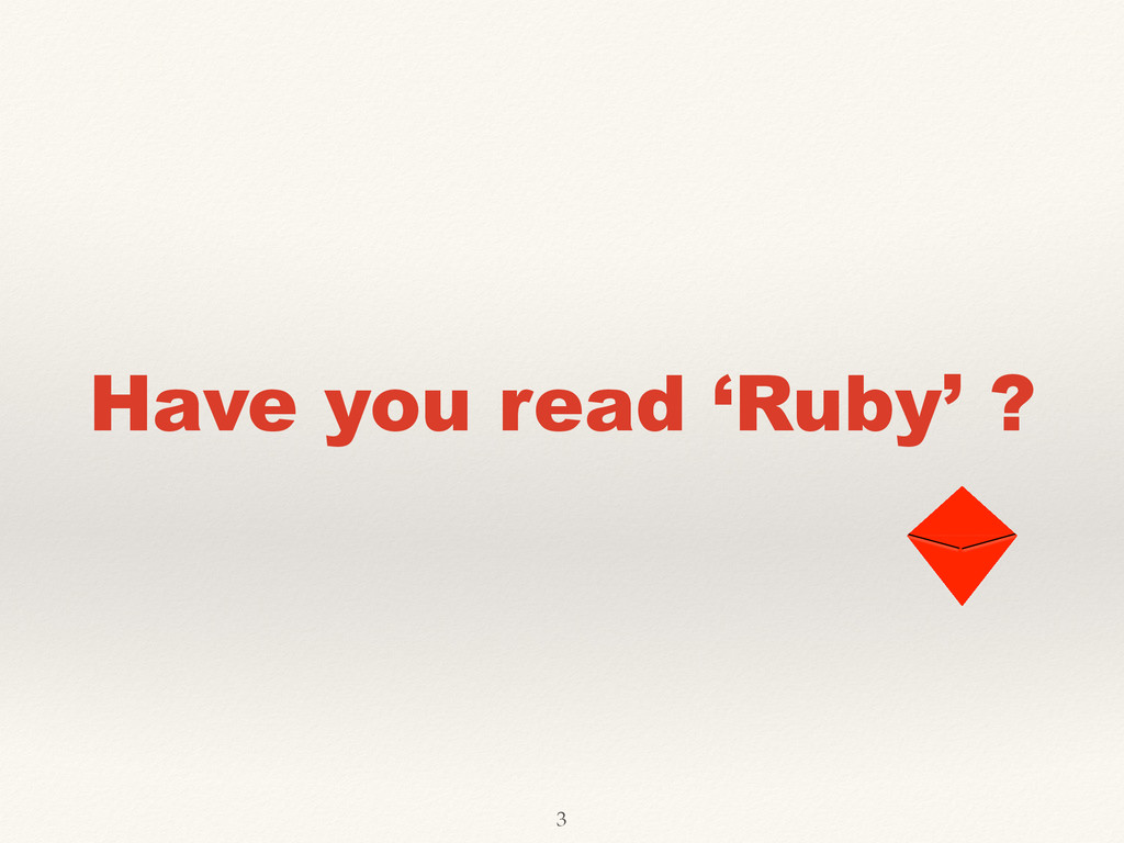Have you read 'Ruby' ? 3