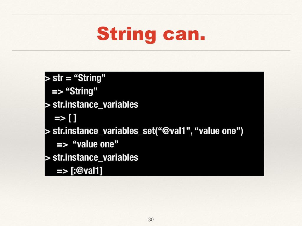 """String can. > str = """"String"""" => """"String"""" > str...."""