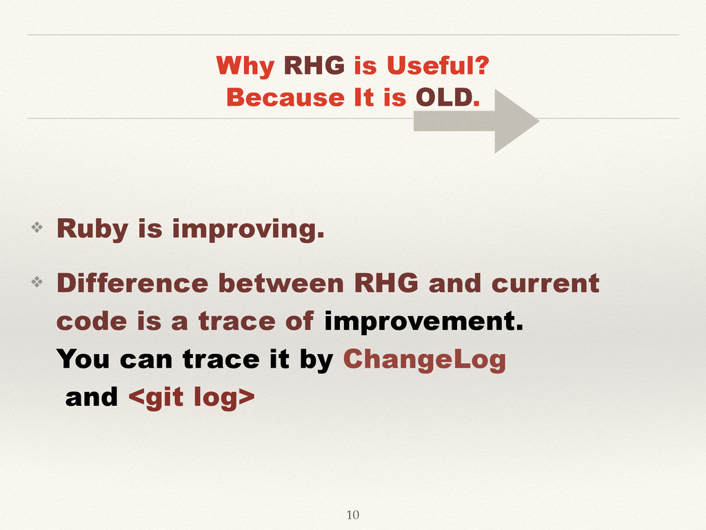 Why RHG is Useful?  Because It is OLD. ❖ Ruby ...