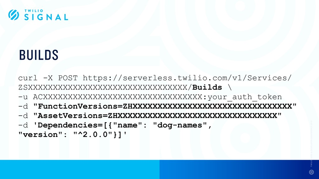 BUILDS curl -X POST https://serverless.twilio.c...