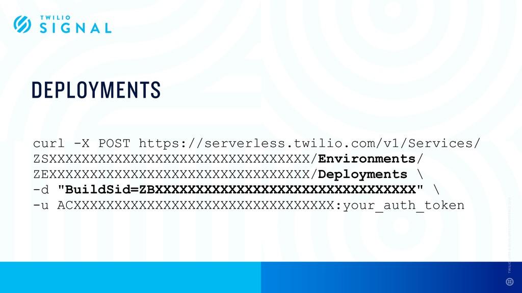 DEPLOYMENTS curl -X POST https://serverless.twi...