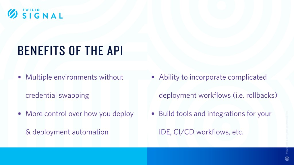 BENEFITS OF THE API • Multiple environments wit...