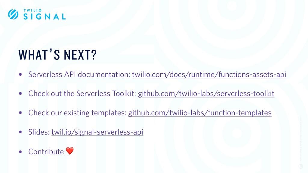 • Serverless API documentation: twilio.com/docs...
