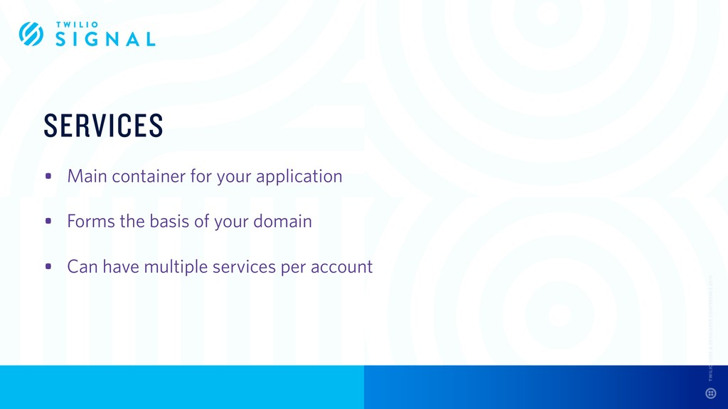 SERVICES • Main container for your application ...