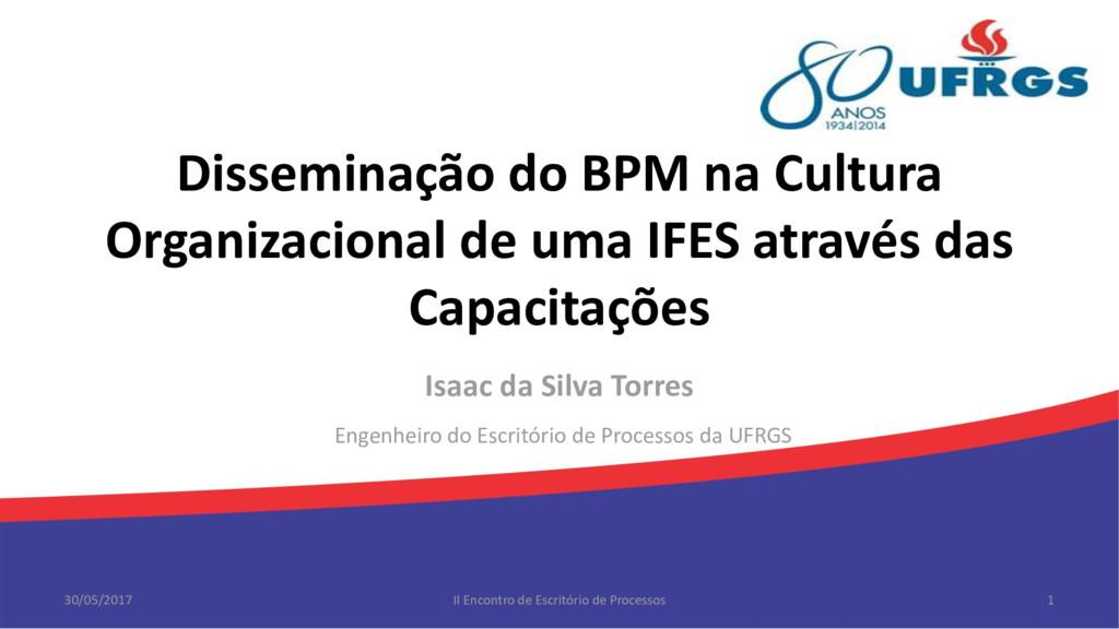 Disseminação do BPM na Cultura Organizacional d...