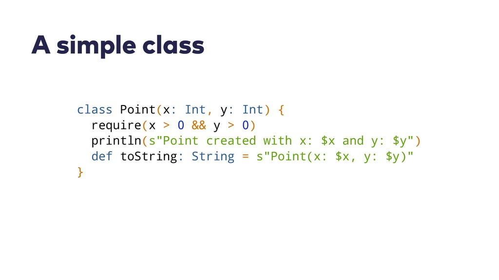 A simple class class Point(x: Int, y: Int) { re...