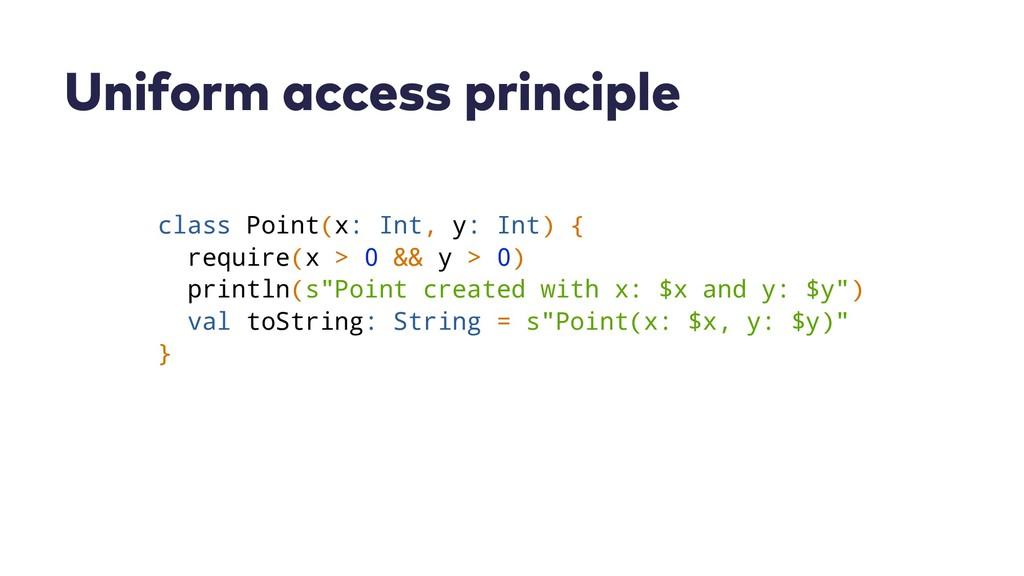Uniform access principle class Point(x: Int, y:...